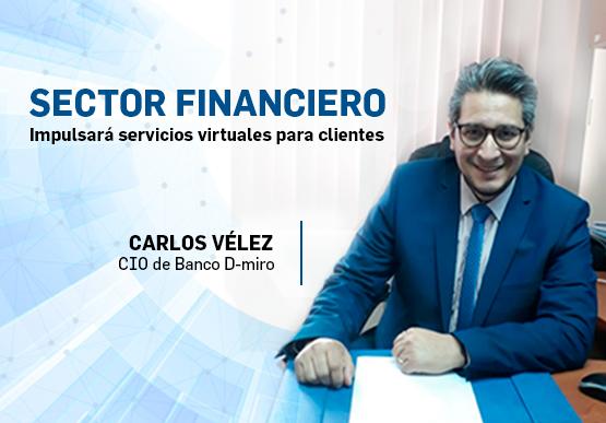 Sector financiero impulsará servicios virtuales para clientes
