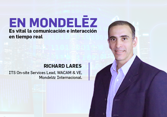 En Mondelēz es vital la comunicación e interacción en tiempo real