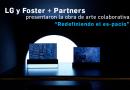 """LG y Foster + Partners presentaron la obra de arte colaborativa  """"Redefiniendo el es-pacio"""""""