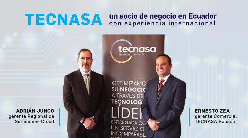 Tecnasa, un socio de negocio en Ecuador con experiencia internacional