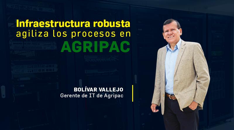 Infraestructura robusta agiliza los procesos en AGRIPAC