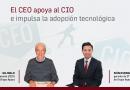 El CEO apoya al CIO e impulsa la adopción tecnológica