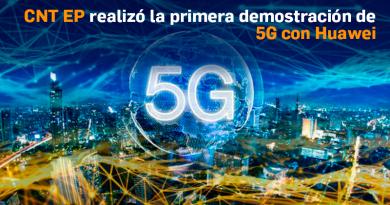 CNT EP realizó la primera demostración de 5G con Huawei