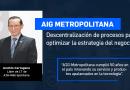 AIG-Metropolitana: Descentralización de procesos para optimizar la estrategia del negocio