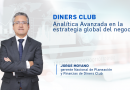 Diners Club: Analítica Avanzada en la estrategia global del negocio