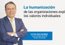La humanización de las organizaciones explora los valores individuales