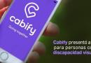Cabify presentó app para personas con discapacidad visual